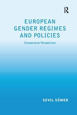 European Gender Regimes and Policies: Comparative Perspectives (Paperback)
