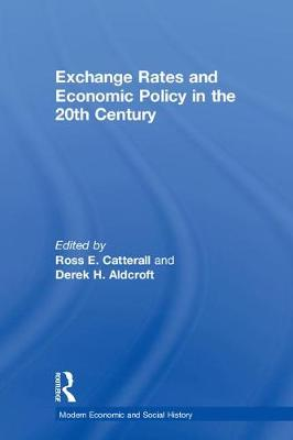 Exchange Rates and Economic Policy in the 20th Century - Modern Economic and Social History (Paperback)