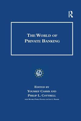 The World of Private Banking - Studies in Banking and Financial History (Paperback)