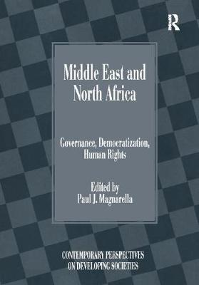 Middle East and North Africa: Governance, Democratization, Human Rights - Contemporary Perspectives on Developing Societies (Paperback)