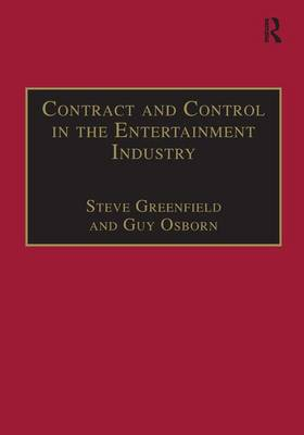 Contract and Control in the Entertainment Industry: Dancing on the Edge of Heaven - Studies in Modern Law and Policy (Paperback)