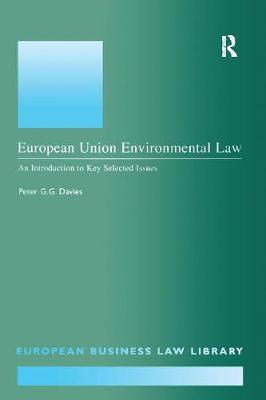 European Union Environmental Law: An Introduction to Key Selected Issues - European Business Law Library (Paperback)