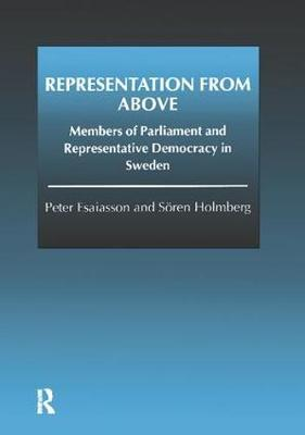 Representation From Above: Members of Parliament and Representative Democracy in Sweden (Paperback)