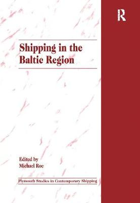 Shipping in the Baltic Region - Plymouth Studies in Contemporary Shipping and Logistics (Paperback)
