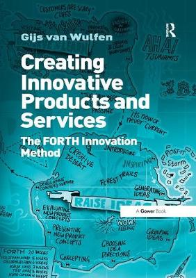 Creating Innovative Products and Services: The FORTH Innovation Method (Paperback)
