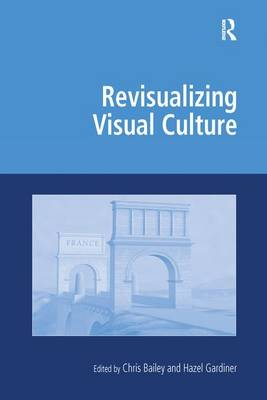 Revisualizing Visual Culture - Digital Research in the Arts and Humanities (Paperback)