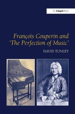 Francois Couperin and 'The Perfection of Music' (Paperback)