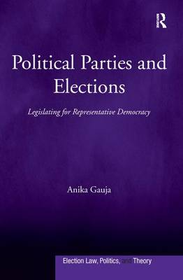 Political Parties and Elections: Legislating for Representative Democracy (Paperback)