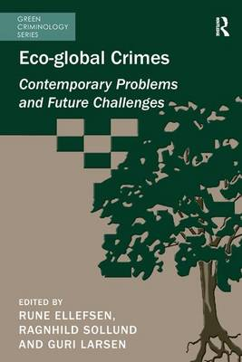 Eco-global Crimes: Contemporary Problems and Future Challenges (Paperback)