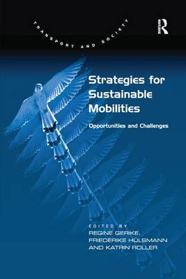 Strategies for Sustainable Mobilities: Opportunities and Challenges (Paperback)