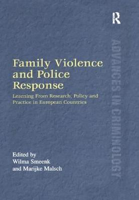 Family Violence and Police Response: Learning From Research, Policy and Practice in European Countries - New Advances in Crime and Social Harm (Paperback)