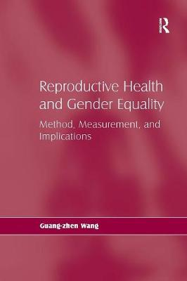 Reproductive Health and Gender Equality: Method, Measurement, and Implications (Paperback)