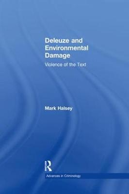 Deleuze and Environmental Damage: Violence of the Text - New Advances in Crime and Social Harm (Paperback)