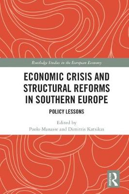 Economic Crisis and Structural Reforms in Southern Europe: Policy Lessons - Routledge Studies in the European Economy (Hardback)