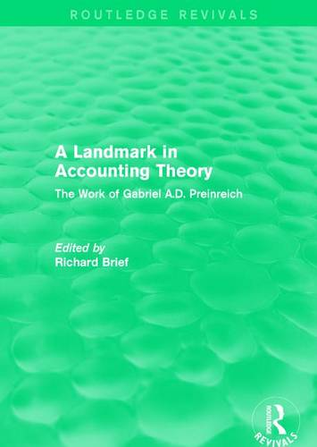 : A Landmark in Accounting Theory (1996): The Work of Gabriel A.D. Preinreich (Paperback)
