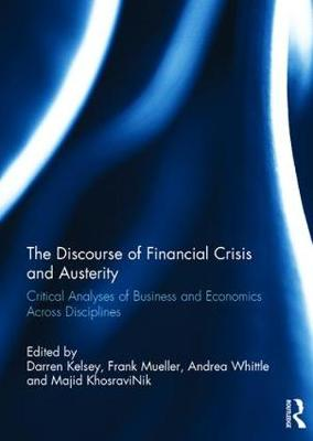 The Discourse of Financial Crisis and Austerity: Critical analyses of business and economics across disciplines (Hardback)