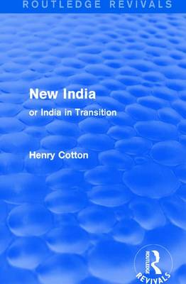 : New India (1909): or India in Transition (Paperback)