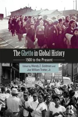 The Ghetto in Global History: 1500 to the Present (Paperback)