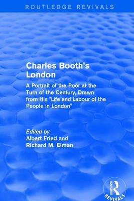 """: Charles Booth's London (1969): A Portrait of the Poor at the Turn of the Century, Drawn from His """"Life and Labour of the People in London"""" (Hardback)"""