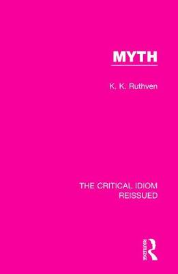 Myth - The Critical Idiom Reissued 30 (Paperback)