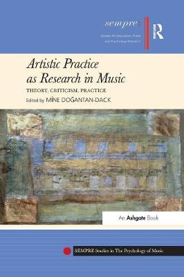 Artistic Practice as Research in Music: Theory, Criticism, Practice (Paperback)