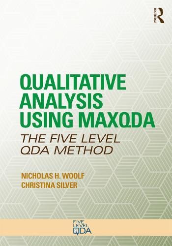 Qualitative Analysis Using MAXQDA: The Five-Level QDA (TM) Method - Developing Qualitative Inquiry (Paperback)