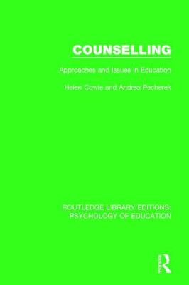Counselling: Approaches and Issues in Education (Hardback)