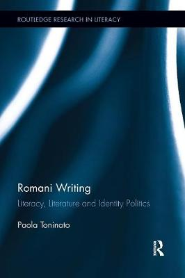 Romani Writing: Literacy, Literature and Identity Politics - Routledge Research in Literacy (Paperback)