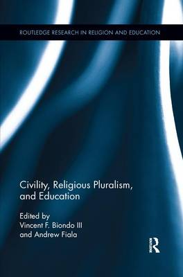 Civility, Religious Pluralism and Education - Routledge Research in Religion and Education (Paperback)