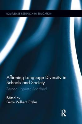 Affirming Language Diversity in Schools and Society: Beyond Linguistic Apartheid - Routledge Research in Education (Paperback)