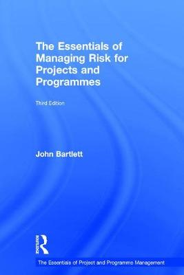 The Essentials of Managing Risk for Projects and Programmes - The Essentials of Project and Programme Management (Hardback)