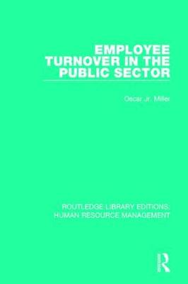 Employee Turnover in the Public Sector - Routledge Library Editions: Human Resource Management (Hardback)