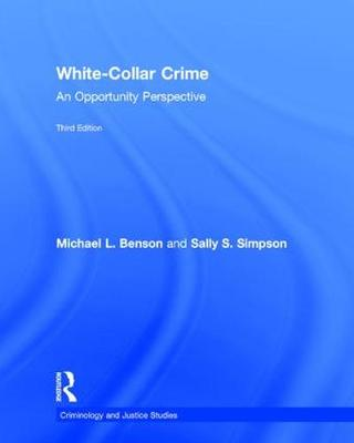 White-Collar Crime: An Opportunity Perspective - Criminology and Justice Studies (Hardback)