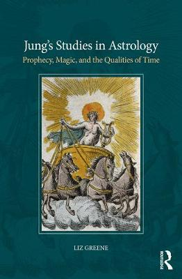 Jung's Studies in Astrology: Prophecy, Magic, and the Qualities of Time (Paperback)