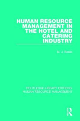 Human Resource Management in the Hotel and Catering Industry - Routledge Library Editions: Human Resource Management (Paperback)