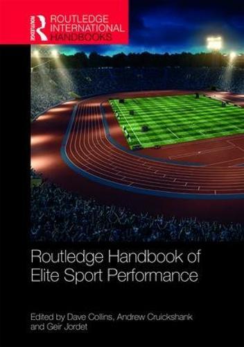 Routledge Handbook of Elite Sport Performance - Routledge International Handbooks (Hardback)