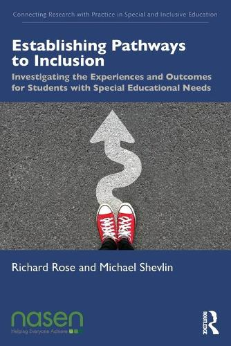Establishing Pathways to Inclusion: Investigating the experiences and outcomes for students with special educational needs (Paperback)