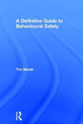 A Definitive Guide to Behavioural Safety (Hardback)