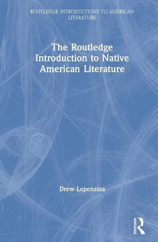 Introduction to Native American Literature - Routledge Introductions to American Literature (Hardback)