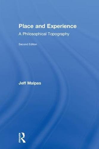 Place and Experience: A Philosophical Topography (Hardback)
