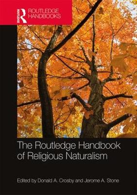 The Routledge Handbook of Religious Naturalism - Routledge Handbooks in Religion (Hardback)