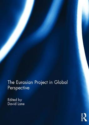 The Eurasian Project in Global Perspective (Hardback)