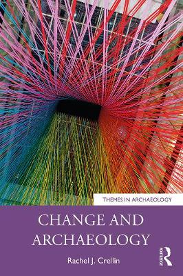 Change and Archaeology - Themes in Archaeology Series (Paperback)