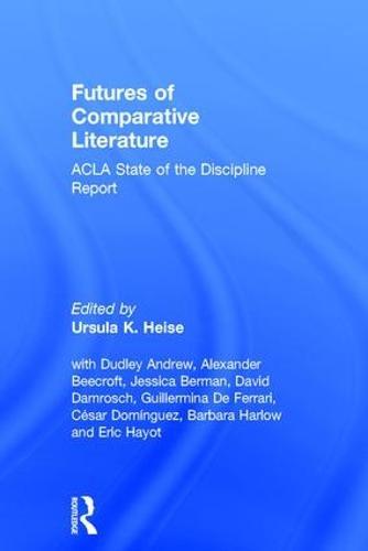 Futures of Comparative Literature: ACLA State of the Discipline Report (Hardback)