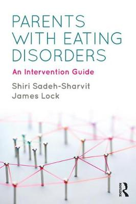Parents with Eating Disorders: An Intervention Guide (Paperback)