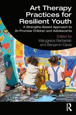 Art Therapy Practices for Resilient Youth (Hardback)