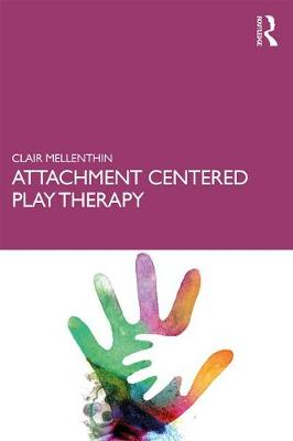 Attachment Centered Play Therapy (Paperback)