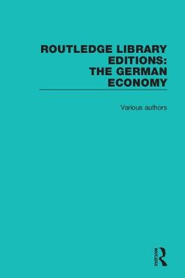 Routledge Library Editions: The German Economy - Routledge Library Editions: The German Economy (Hardback)