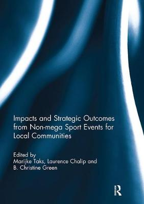 Impacts and Strategic Outcomes from Non-mega Sport Events for Local Communities (Paperback)