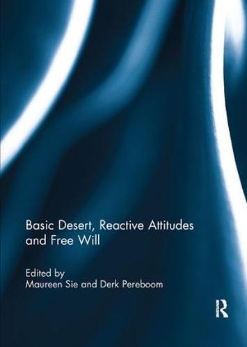 Basic Desert, Reactive Attitudes and Free Will (Paperback)